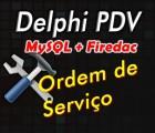 Curso Delphi com Firedac Modulo 2: Ordem de Serviço