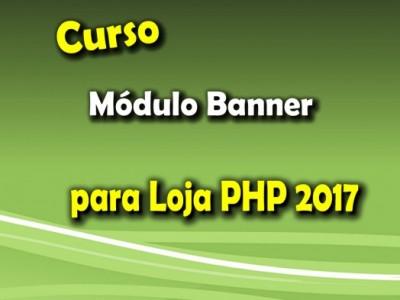 Módulo extra - Banner para Loja PHP 2017