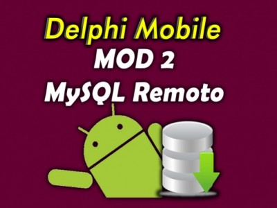 Curso Delphi Android com MYSQL