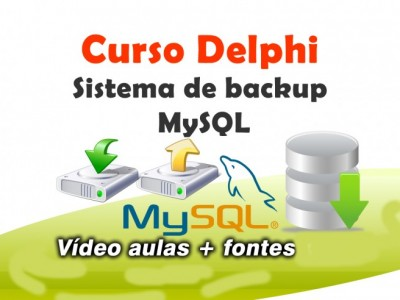 Curso Sistema de Backup MYSQL + Fontes