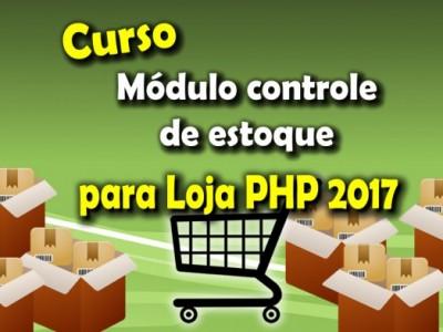 Módulo extra - Estoque para Loja PHP 2017
